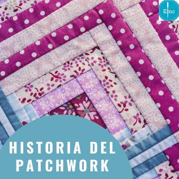 Historia del Patchwork y Quilting